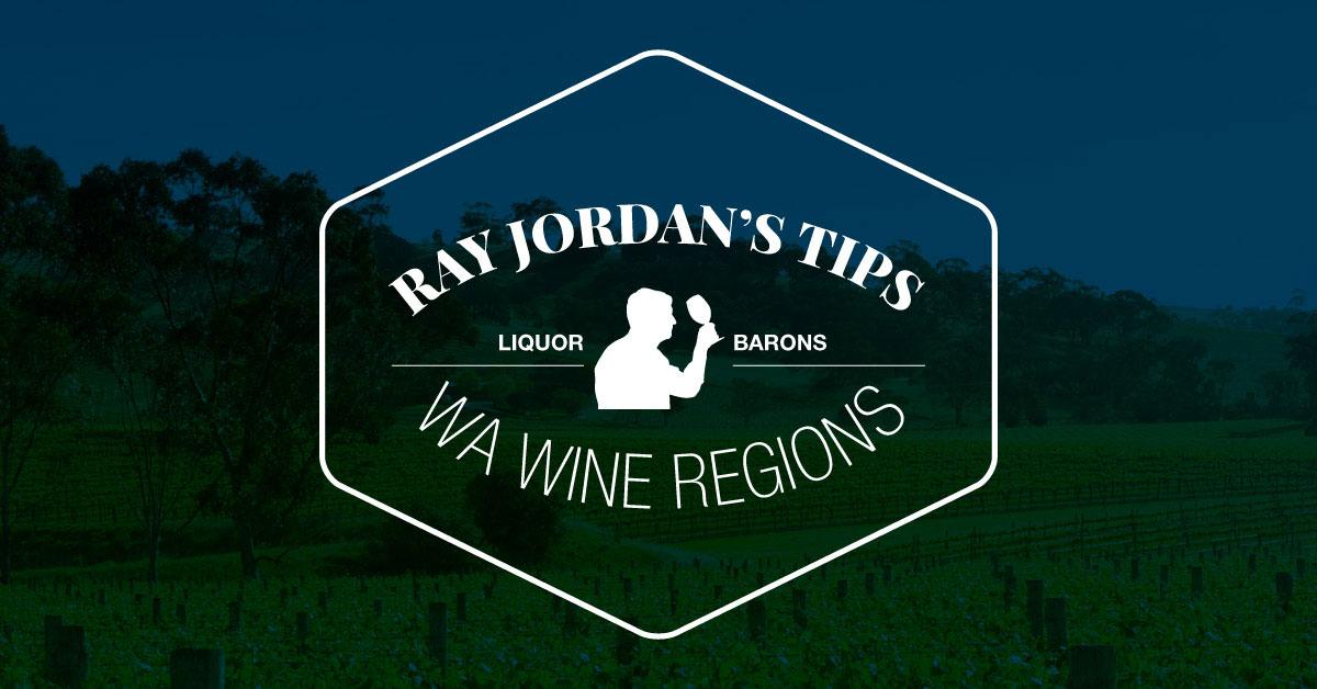 Tips from the Expert: Ray Jordan on Western Australian Wine Regions