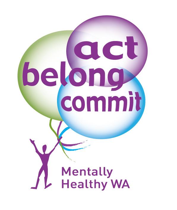 Act, Belong, Commit. Mentally Healthy WA