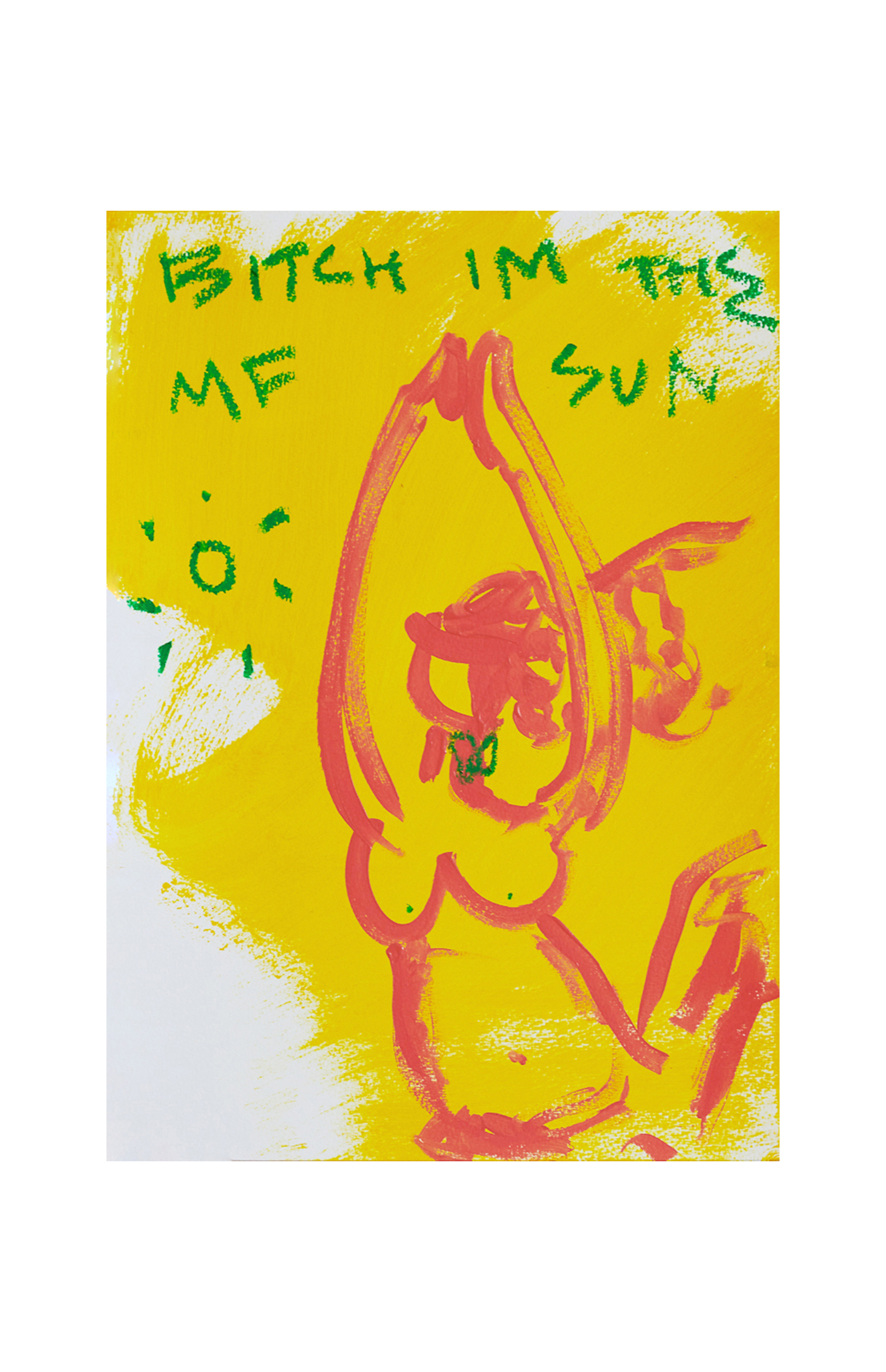 Marisa Mu At the above Bitch I m the MF Sun 29 7cm x 42cm acrylic and oil pastels on coldpress paper White