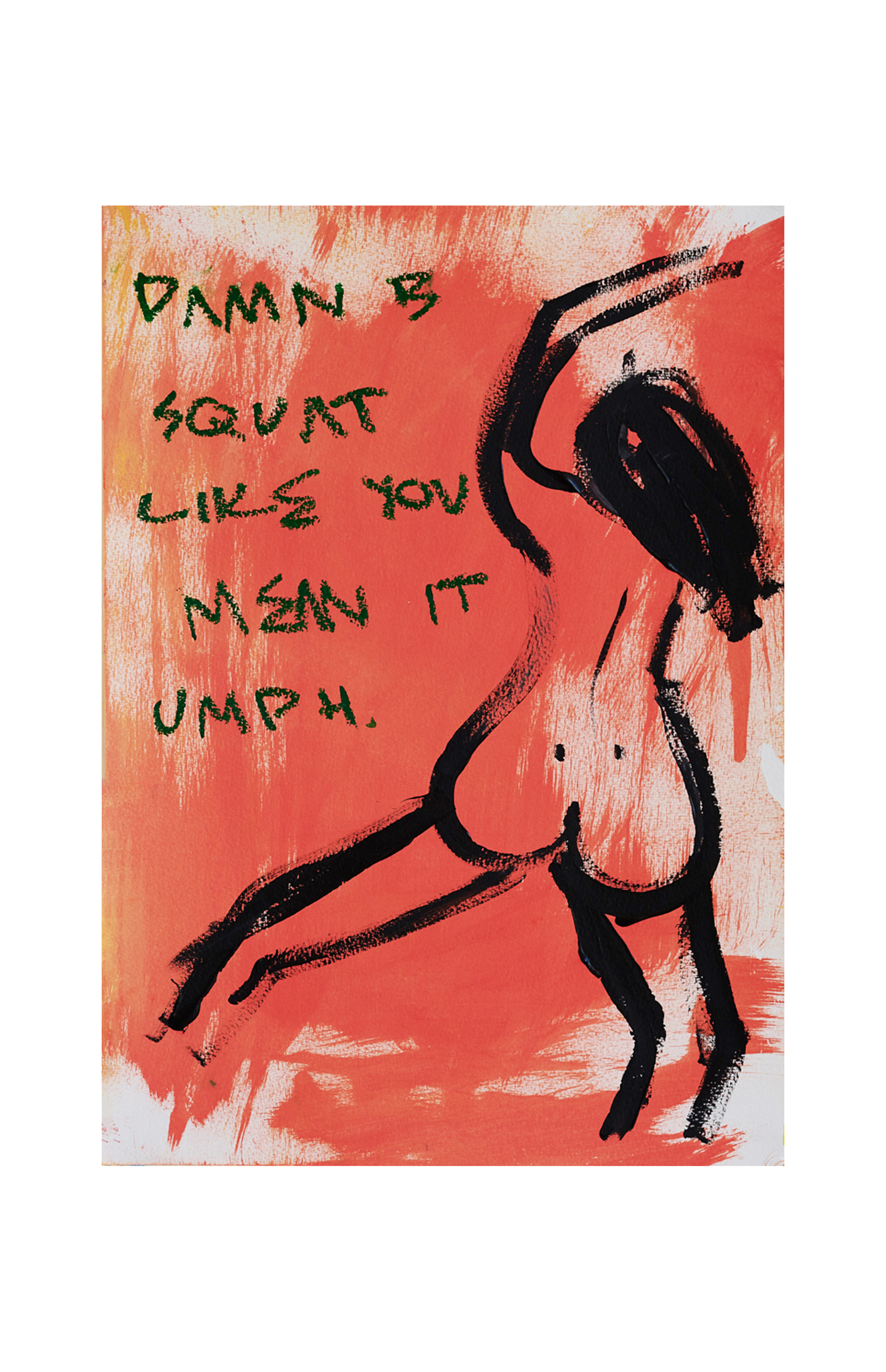 Marisa Mu At the above Your Booty Makes Me Go Umph 29 7cm x 42cm acrylic and oil pastels on coldpress paper White