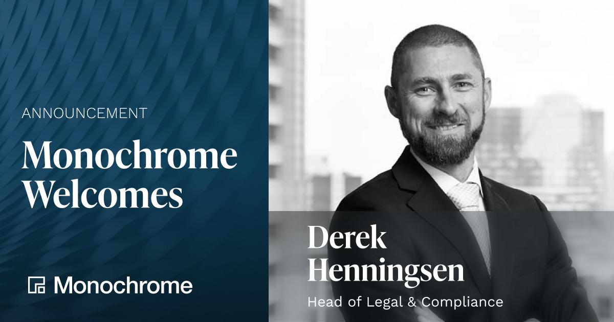 Monochrome Asset Management Appoints Derek Henningsen as Head of Legal and Compliance
