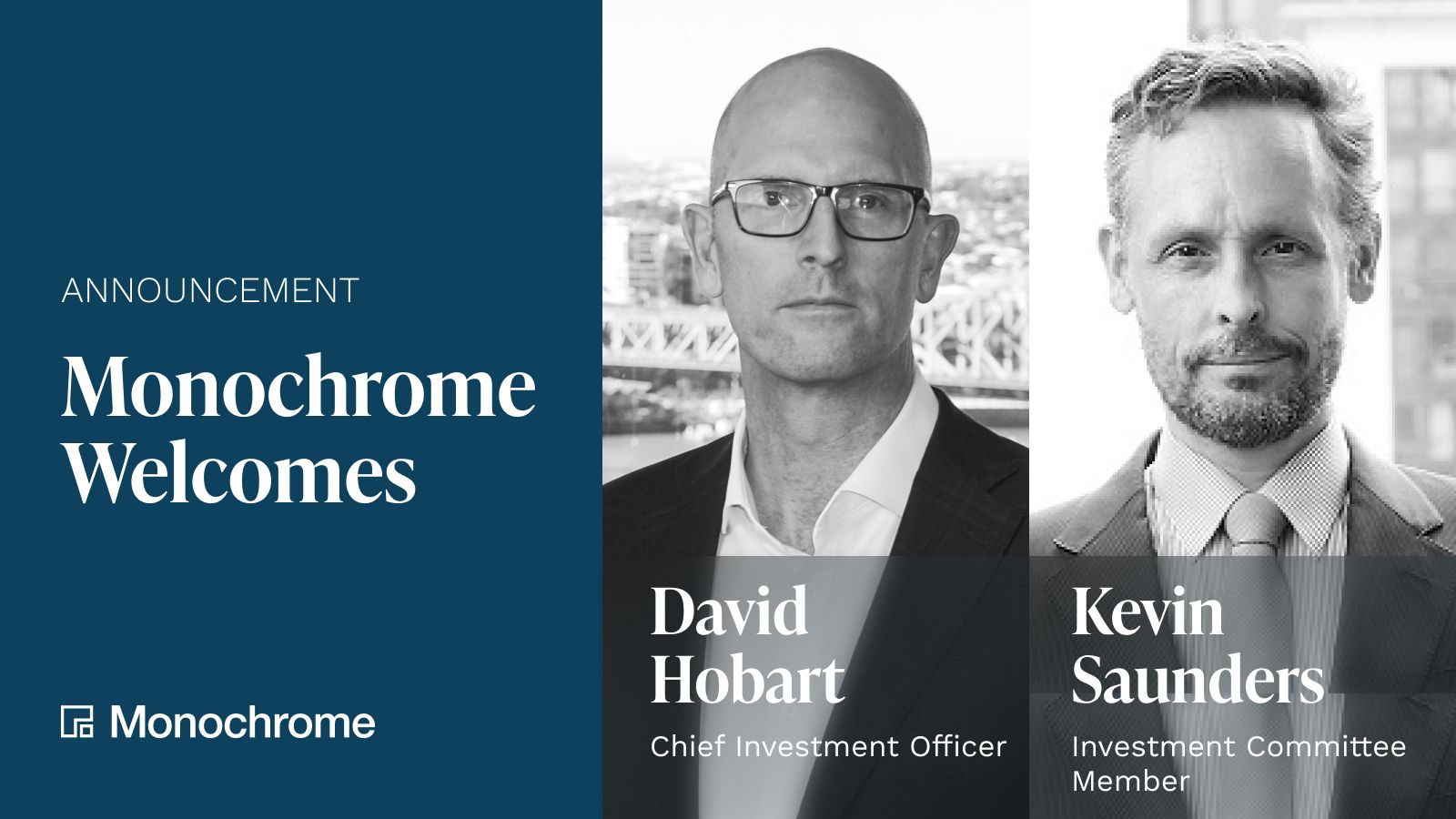 1600x900_David Hobart_Kevin Saunders_New Appointment Announcement_Monochrome Asset Management.jpg