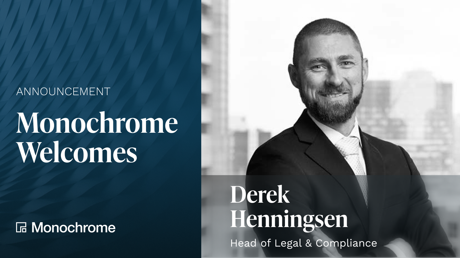 1600x900_Monochrome Asset Management_Derek Henningsen_Head of Legal and Compliance_New Appointment Announcement.png