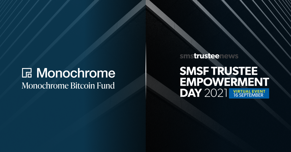 Monochrome Bitcoin Fund Partners with SMS Trustee News to Sponsor SMSF Trustee Empowerment Day 2021