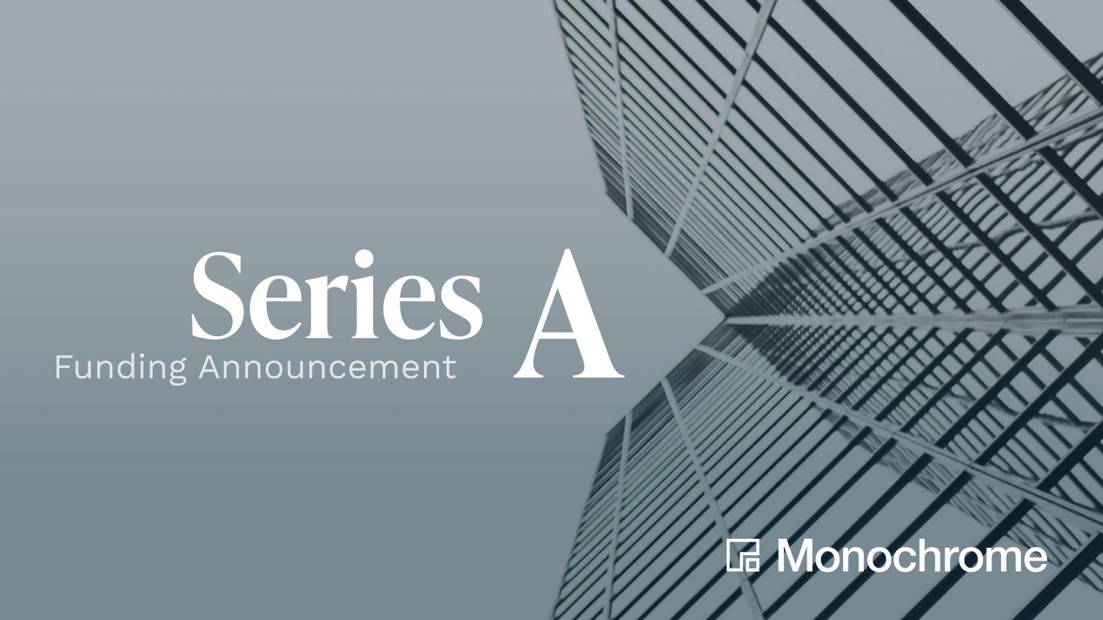 Series_A_Announcement_Monochrome_Asset_Management.jpg
