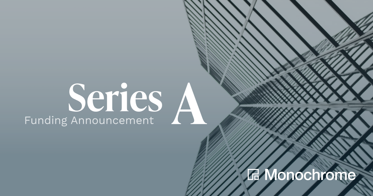 Monochrome Announces Series A to Accelerate Institutional Digital Asset Adoption