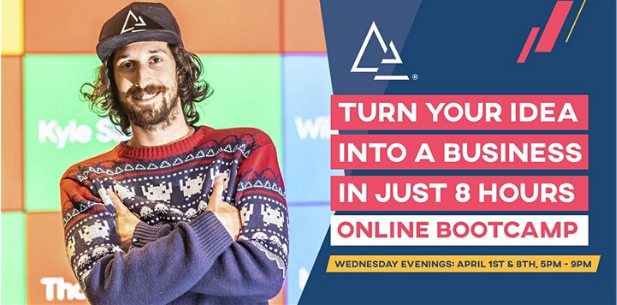 Turn Your Idea Into a Business in Just 8 hours – Online Bootcamp