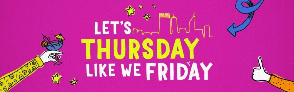 Thursday Like We Friday