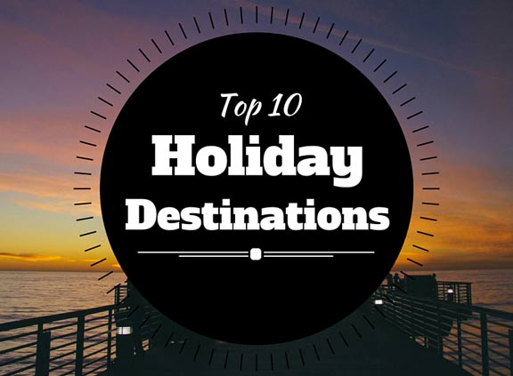 top 10 holiday destinations