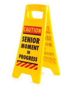 """Caution: Senior Moment In Progress"" Novelty Desk Warning Sign"