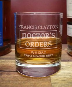 Doctor's Orders Whisky Glass
