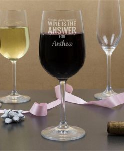 Wine Is The Answer Personalised Glasses
