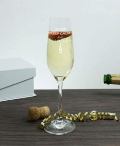 Keep Calm And Drink Champagne Crystal Flutes