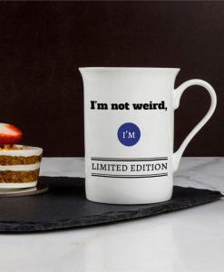 I'm Not Weird Personalised Message Bone China Mug