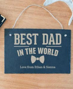 Best Dad In The World Slate Sign