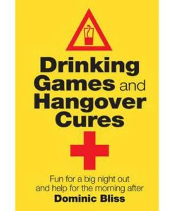 Drinking Games and Hangover Cures Book