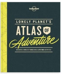 Lonely Planet Atlas Of Adventure Book