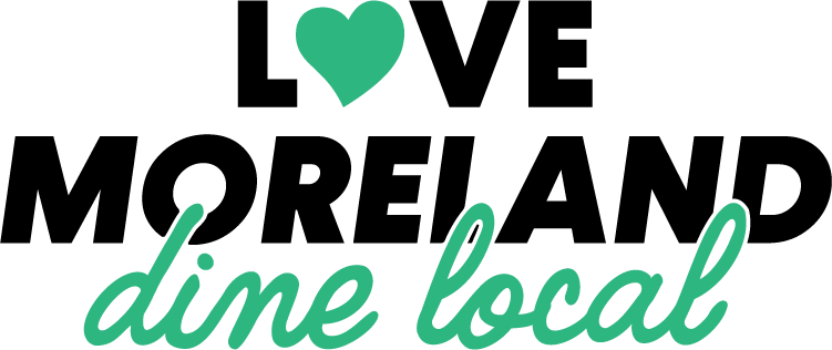 Black and green text reads Love Moreland, Dine Local. The o in love is a green love heart.