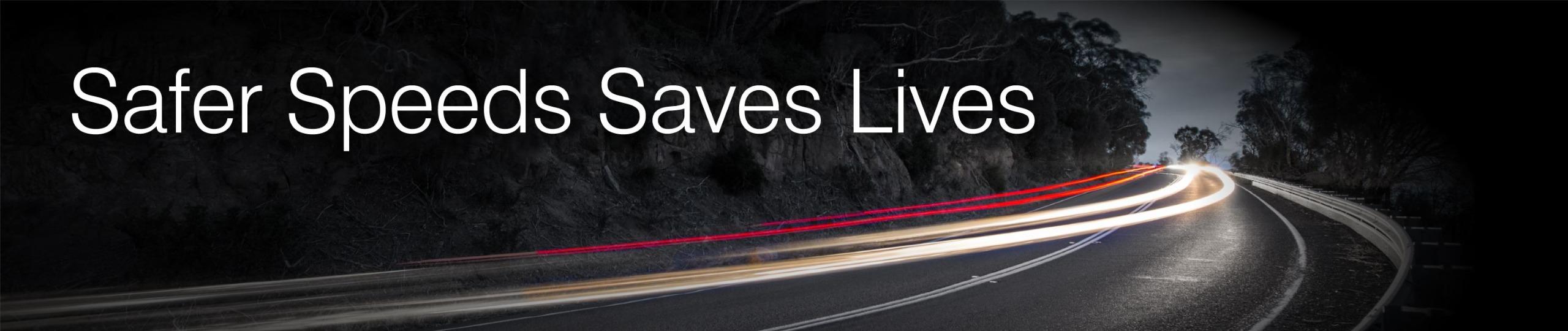 Safer Speeds Save Lives banner