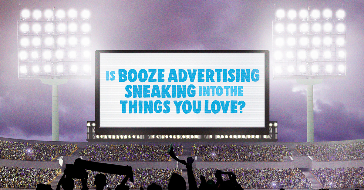 Is booze advertising sneaking into the things you love?