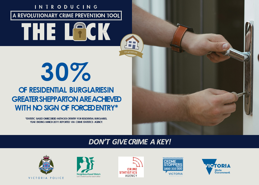 30% of residential burglaries in Greater Shepparton are achieved with no sign of forced entry.