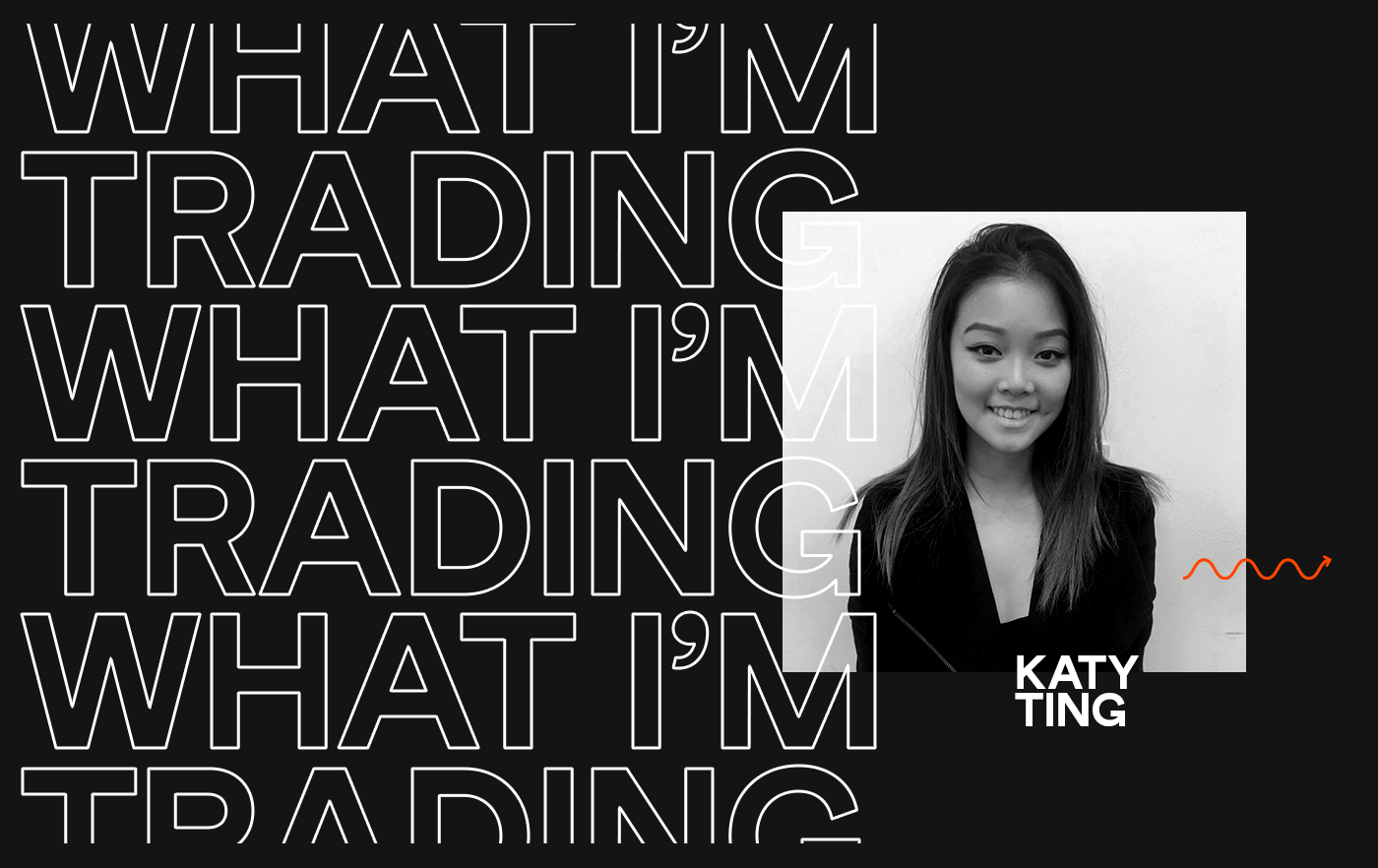 What Im Trading: Katy