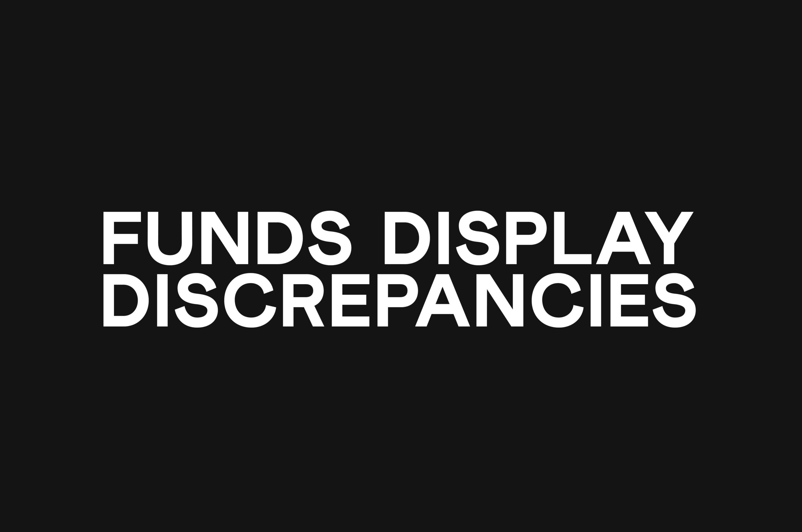 Funds Display Discrepancies