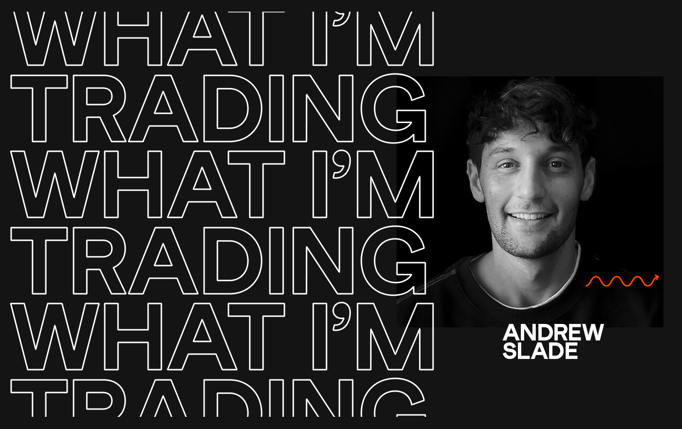 What I'm Trading – Andrew