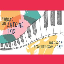 Live Jazz Fridays with Antoine Trio + Open jam session