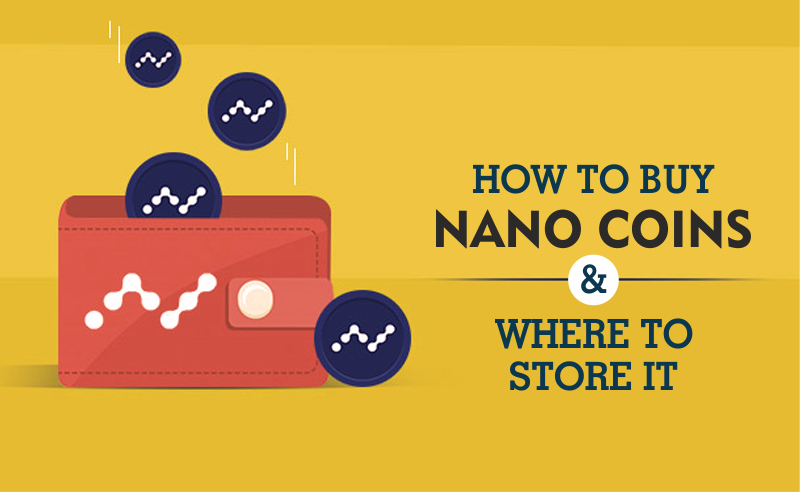 buy nano coin and where to store it