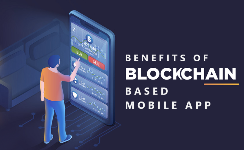 Benefits of blockchain based mobile app