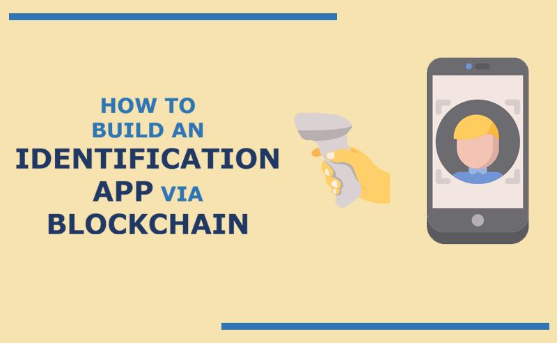 build an identification app via blockchain