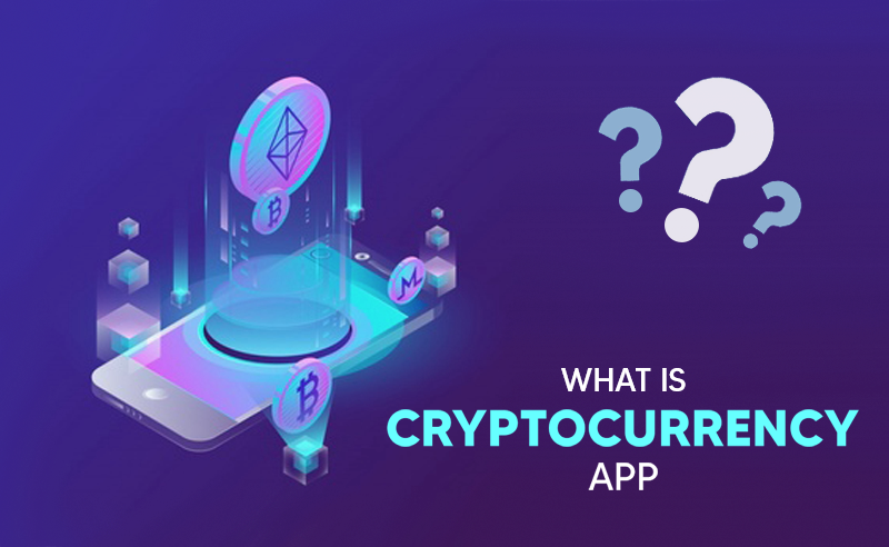 What is cryptocurrency app