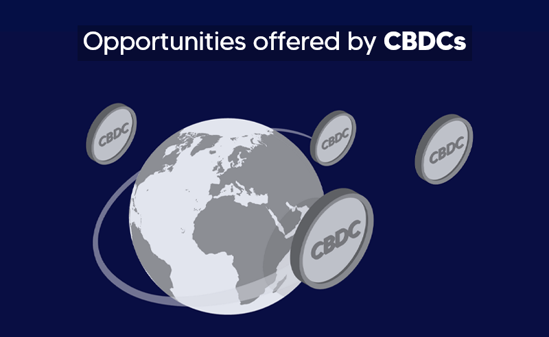 Opportunities offered by CBDC