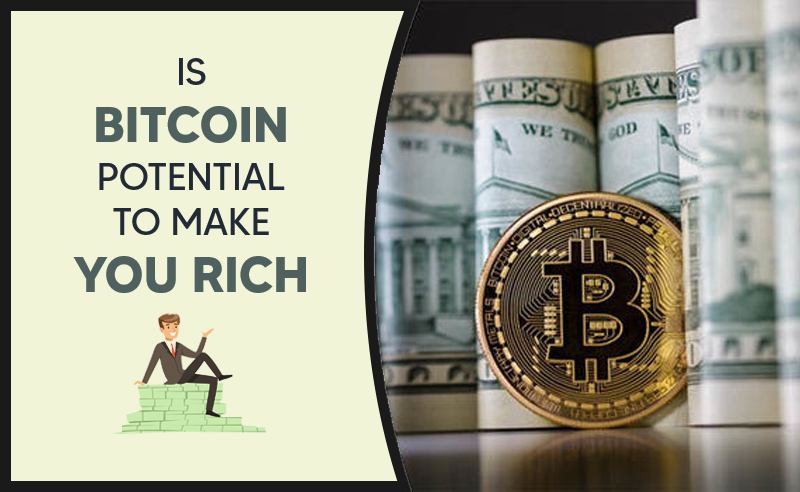 Is bitcoin potential to make you rich