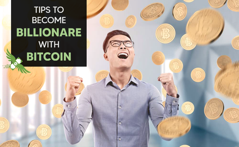 Tips to become billionare with bitcoin (1)