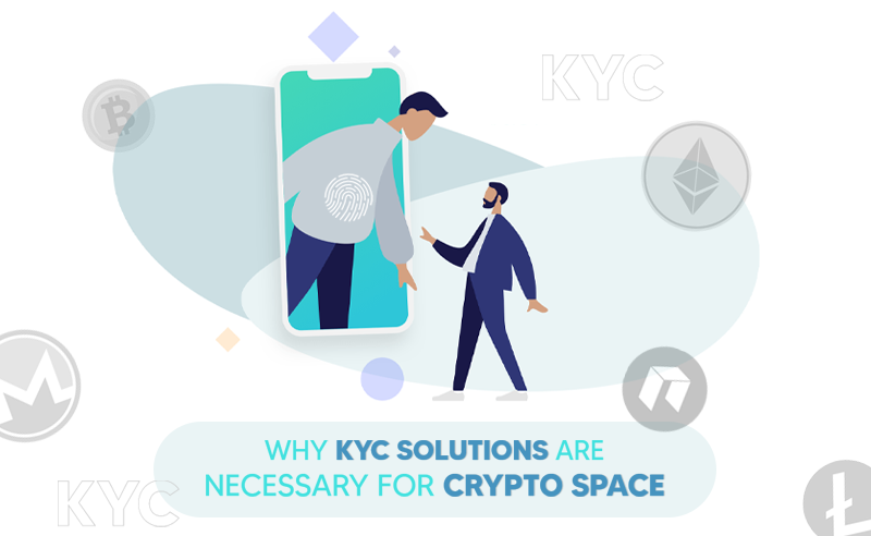 Why kyc solutions are necessary for crypto space