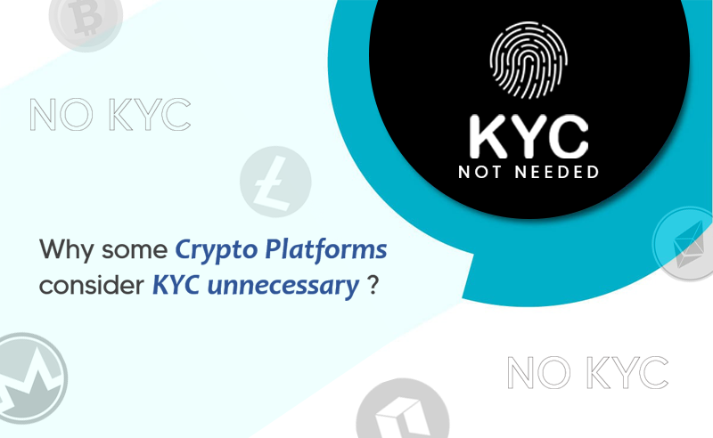Why some crypto platforms consider KYC unneccesary